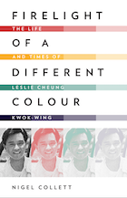 Firelight of a Different Colour: The Life and Times of Leslie Cheung Kwok-wing
